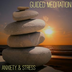 Guided Meditation for Anxiety Stress