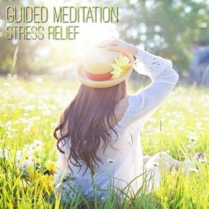 Guided Meditation Stress Relief